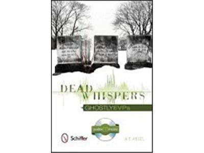 Dead Whispers: Ghostly EVPs Dead Whispers: Ghostly EVPs